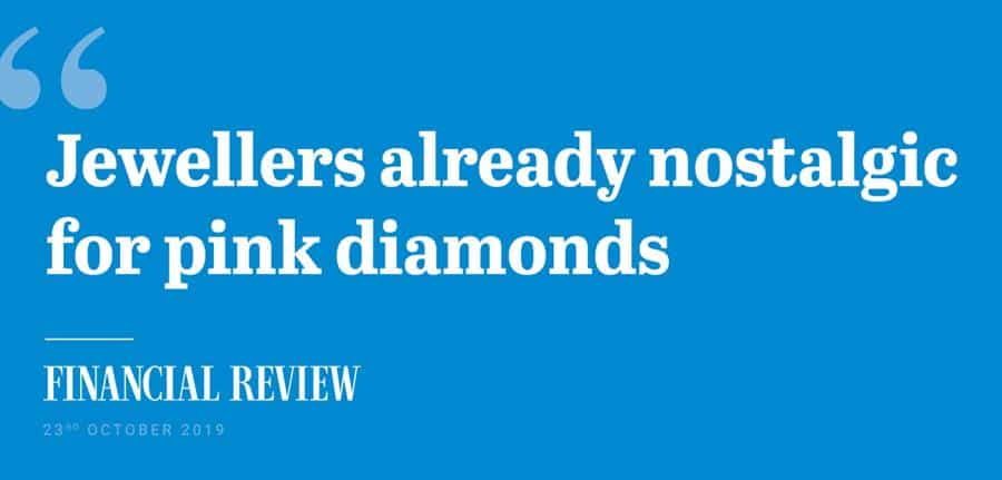 Jewellers already nostalgic for pink diamonds - Financial Review headline